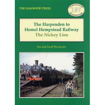 The Harpenden to Hemel Hempstead Railway - The Nickey Line by Sue Wood