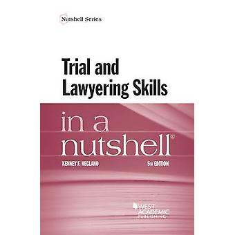 Trial and Lawyering Skills in a Nutshell (5th Revised edition) by Ken