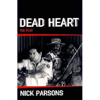 Dead Heart (play) by Nicholas Parsons - 9781925005783 Book