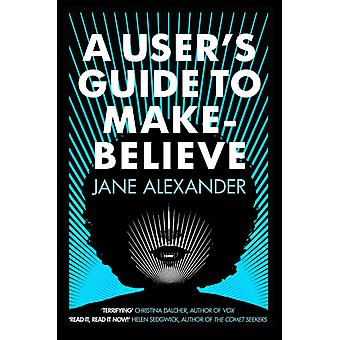 Users Guide to MakeBelieve by Jane Alexander
