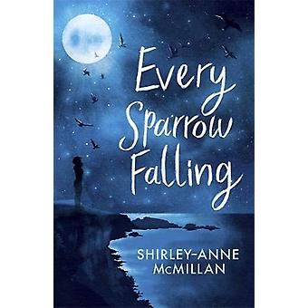 Every Sparrow Falling by Shirley-Anne McMillan - 9780349003320 Book