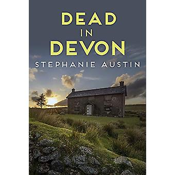 Dead in Devon - The beautiful countryside holds a sinister secret by S