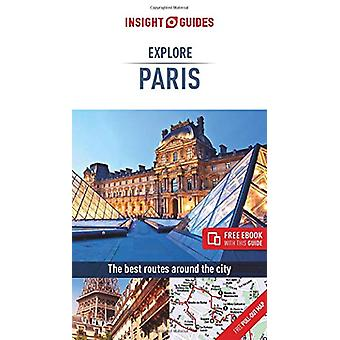 Insight Guides Explore Paris (Travel Guide with Free eBook) by Insigh