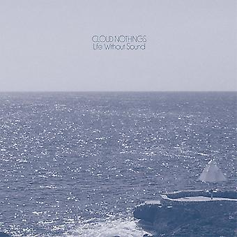 Cloud Nothings - Life Without Sound [CD] USA import