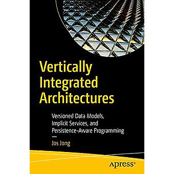 Vertically Integrated Architectures - Versioned Data Models - Implicit