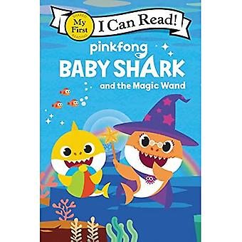 Baby Shark: Baby Shark and� the Magic Wand (I Can Read!: My First Shared Reading)