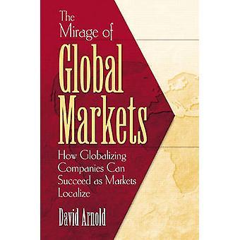 Globaalien markkinoiden kangastus - Miten globalisoituvat yritykset voivat menestyä