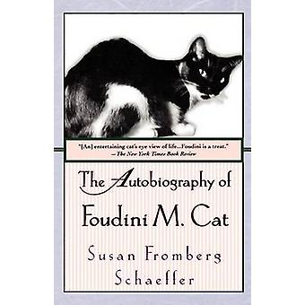 The Autobiography of Foudini M. Cat by Susan Fromberg Schaeffer - 978