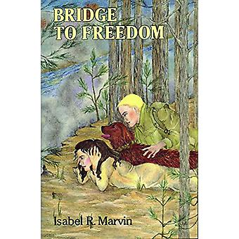 Bridge to Freedom by Isabel R. Marvin - 9780827606401 Book