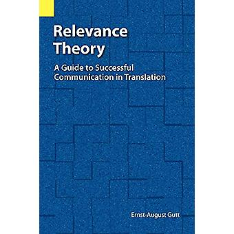 Relevance Theory - A Guide to Successful Communication in Translation