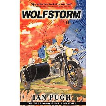 Wolfstorm - The First Danny Piper Adventure by Ian Pugh - 978142690239