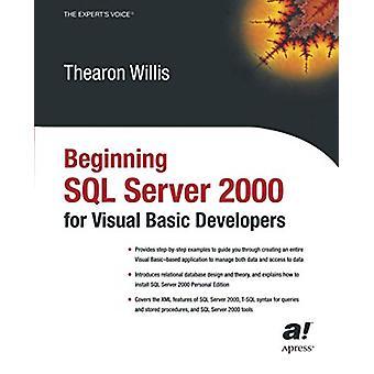Début SQL Server 2000 pour visual basic developers par Thearon Will