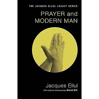 Prayer and Modern Man by Jacques Ellul - 9781610977975 Book