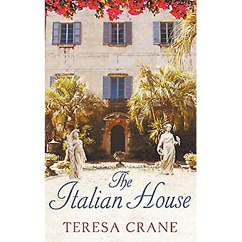 The Italian House - A gripping story of passion and family secrets by