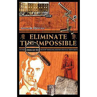 Eliminate the Impossible - An Examination of the World of Sherlock Hol