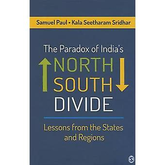 The Paradox of India's North-South Divide - Lessons from the States an