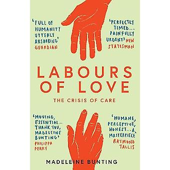 Labours of Love The Crisis of Care