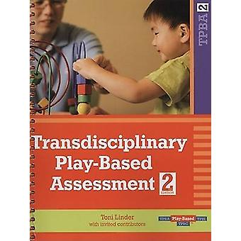 Transdisciplinary Playbased Assessment by Toni W. Linder