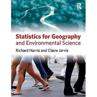 Statistics for Geography by Harris & Richard