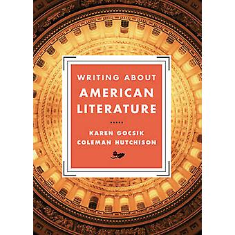 Writing About American Literature by Coleman University of Texas at Austin Hutchison