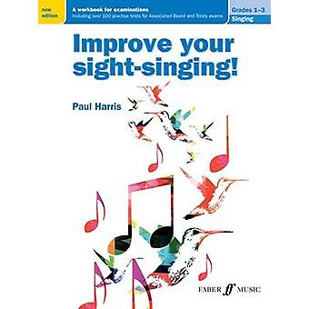 Improve your sight-singing! Grades 1-3 (New Edition) by Paul Harris -