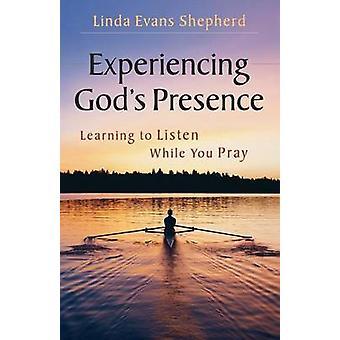 Erleben die Gegenwart Gottes - lernen zu hören, während Sie von Lin beten