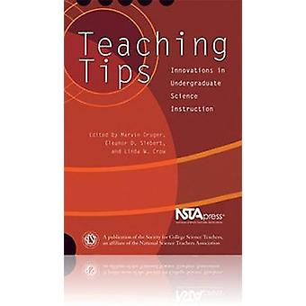 Teaching Tips - Innovations in Undergraduate Science Instruction by Ma