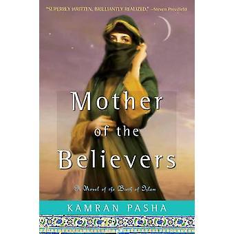 Mutter der Gläubigen - ein Roman über die Geburt des Islam von Kamran Pash