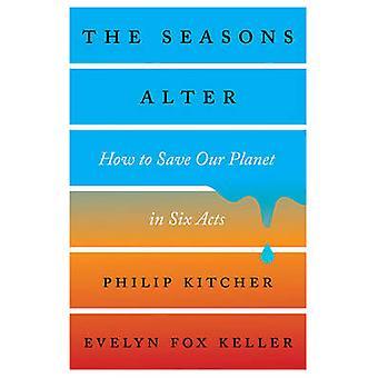 季節変更 - フィリップ Kitch の六つの行為に我々 の惑星を保存する方法