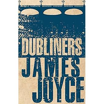The Dubliners by James Joyce - 9781847496317 Book