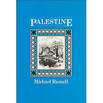 Palestine or the Holy Land - From the Earliest Period to the Present T