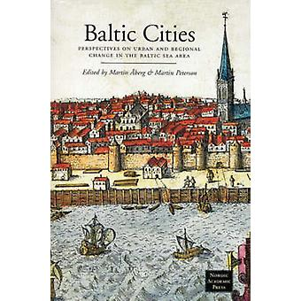 Baltic Cities - Perspectives on Urban and Regional Change in the Balti