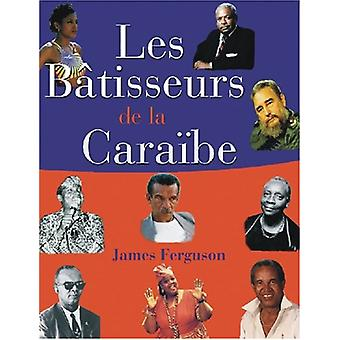 Les Batisseurs de la Caraibe / Makers of the Caribbean by James Fergu