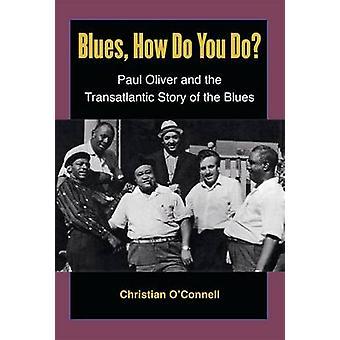 Blues - miten tehdä? -Paul Oliver ja transatlanttisen tarina th