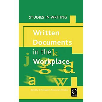 Written Documents in the Workplace by Edited by Denis Alamargot & Edited by Patrice Terrier & Edited by Jean Marie Cellier