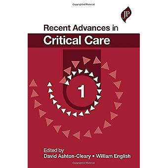 Recent Advances in Critical Care - No. 1 by David Ashton-Cleary - Will