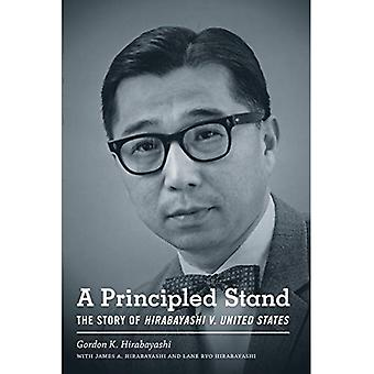A Principled Stand: The Story of Hirabayashi V. United States (Scott and Laurie Oki Series in Asian American Studies...