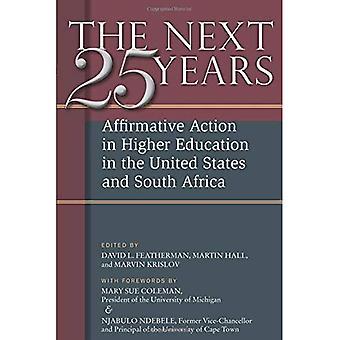 Die nächsten fünfundzwanzig Jahre: Affirmative Action in der Hochschulbildung in den Vereinigten Staaten und...