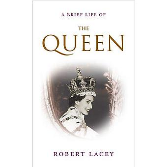 A Brief Life of the Queen