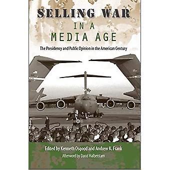 Vendita di guerra in un età Media: la presidenza e l'opinione pubblica il secolo americano
