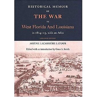 Memorie storiche della guerra in West Florida e Louisiana nel 1814-15 con un Atlante