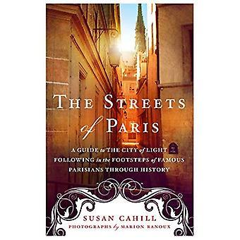 Pariisin kaduilla: valon kaupunki jälkeen kuuluisa pariisilaiset historian jälkiään opas
