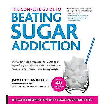 Den kompletta guiden till slog sockerberoende: det banbrytande Program som botar din typ av sockerberoende...