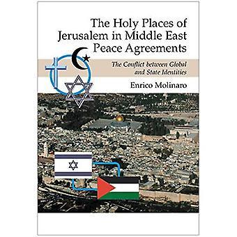 Los lugares santos de Jerusalén en acuerdos de paz de Medio Oriente: el conflicto entre identidades globales y estatales