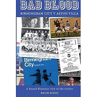 Bad Blood - Birmingham City v Aston Villa - a Biased Bluenose View of the Rivalry.