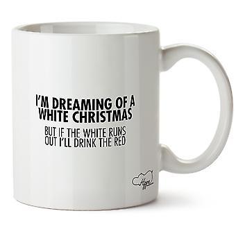Hippowarehouse я мечтаю белого Рождества, но если белый иссякнут, я буду пить красный 10oz кружка Кубок