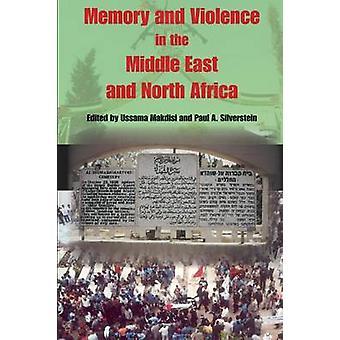 Speicher und Gewalt im Nahen Osten und Nordafrika von Makdisi & begleite