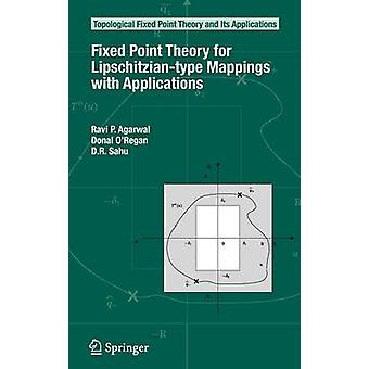 Fixed Point Theory for LipschitzianType Mappings with Applications by Agarwal & Ravi P.