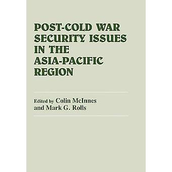 PostCold War Security Issues in the AsiaPacific Region by McInnes & Colin J.