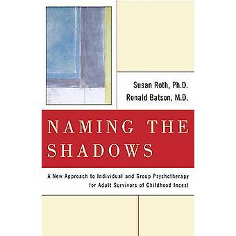 Naming the Shadows by Roth & Susan